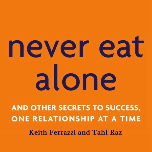 Quick Wisdom from Never Eat Alone