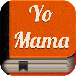 Yo Mama Jokes.