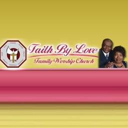 Faith by Love Family Worship Center