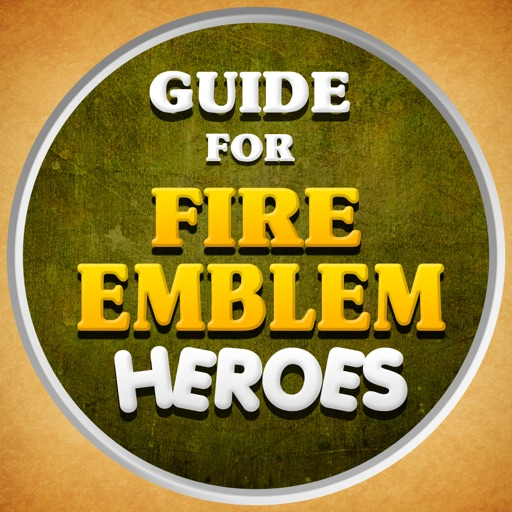 Quick Guide for Fire Emblem Heroes