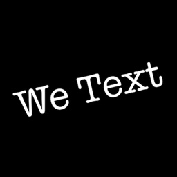 We Text