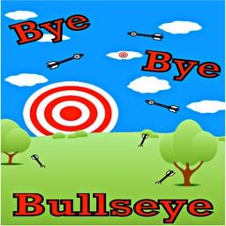 BYE BYE Bullseye