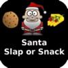 Santa Slap or Snack