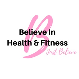 Believe In Health & Fitness