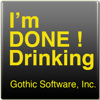 I'm Done Drinking - Gothic Software, Inc.