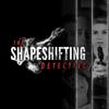 The Shapeshifting Det...