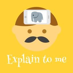 Explain To Me!