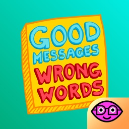 Good Messages Wrong Words