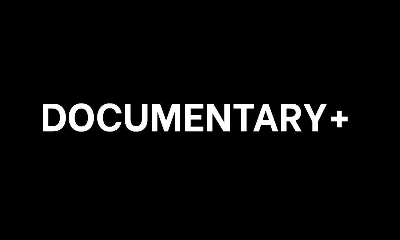 DOCUMENTARY+ | Streaming App