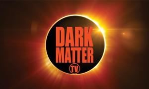 Dark Matter TV