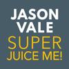 Juice Master - Jason Vale's Super Juice Me! artwork