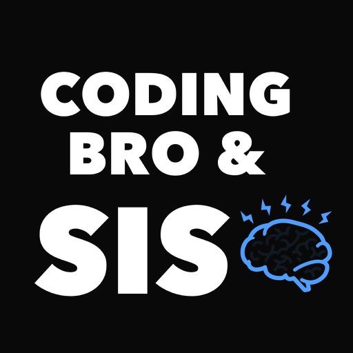 Coding Bro & Sis!