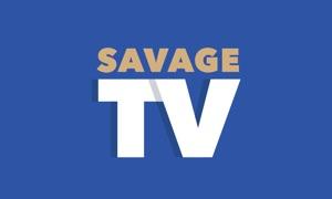 SAVAGE TV