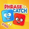 PhraseCatch Pro - CatchPhrase