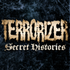 Terrorizer's Secret Histories
