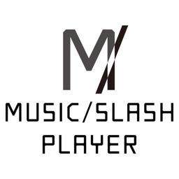 MUSIC/SLASH PLAYER