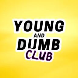 Young & Dumb Club