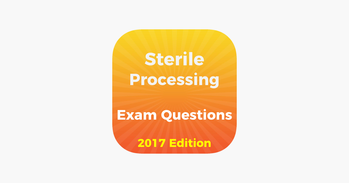 Sterile Processing Exam 2017 Edition On The App Store