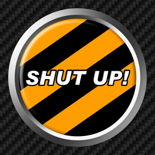 Shut Up Button