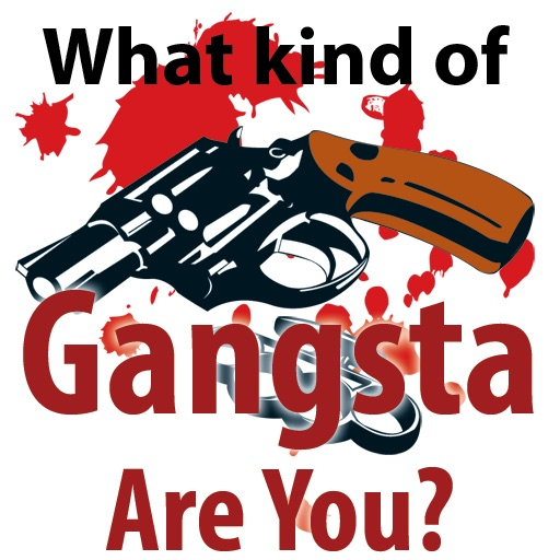What Kind of Gangsta Are You?