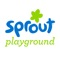 Come play and explore on Sprout Playground