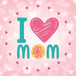 Mom I love you ! Mother's Day