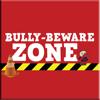 Bully Beware Zone