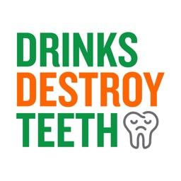 Drinks Destroy Teeth