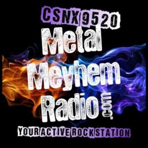CSNX-9520: Metal Meyhem Radio