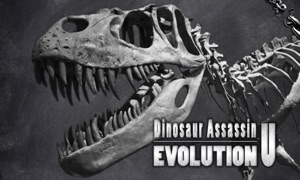 Dinosaur Assassin: Evolution U