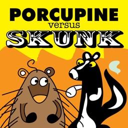 Porcupine vs Skunk