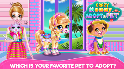 Crazy Mommy Adopt a Pet Screenshot
