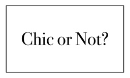 Chic or Not - High Fashion You Judge