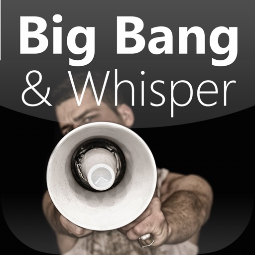 Big Bang & Whisper