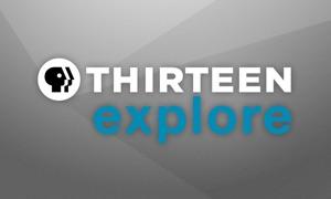Thirteen Explore
