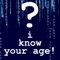 """iKnow Your Age"" is iPhone/iPod Touch application which will surely blows you and your company away by revealing your age"