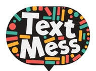 ?Text Mess - turn your messages into art