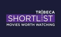 Tribeca Shortlist – Movies Worth Watching