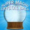 Super Magic Crystal Ball