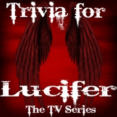 Activities of Trivia for Lucifer - Comedy Drama TV Series Quiz