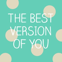 Be The Best Version Of You - Daily Positivity
