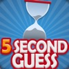 5 Second Guess