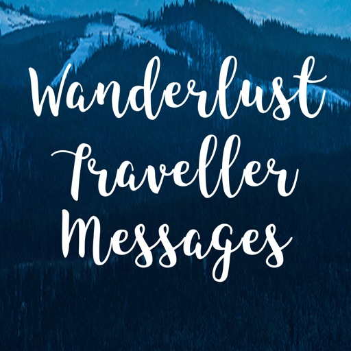 Wanderlust Traveller Messages