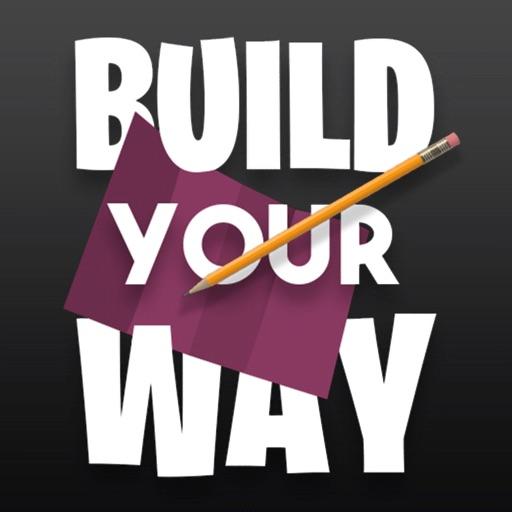 Build Your Way