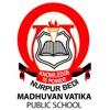 Madhuvan Vatika Public School