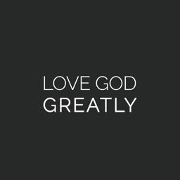 Love God Greatly