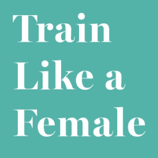 Train Like a Female