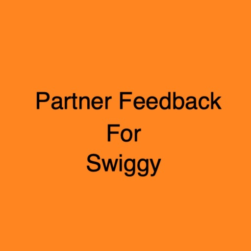 Partner Feedback for Swiggy