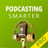 Podcasting Smarter Pro