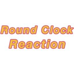 Round Clock Reaction